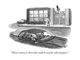 """There's money in there that could be used for other purposes."" - New Yorker Cartoon Premium Giclee Print by Frank Cotham"