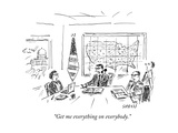 """Get me everything on everybody."" - New Yorker Cartoon Premium Giclee Print by David Sipress"