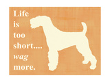 Life Is Too Short... Wag More Posters by  Vision Studio