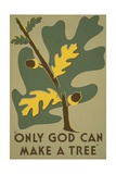 Only God Can Make a Tree, Oak Giclee Print