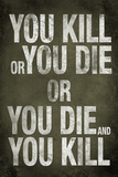 You Kill or You Die Quote Television Poster Photo