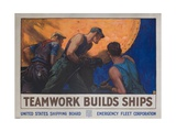 Teamwork Builds Ships, American Wwi Poster Giclee Print