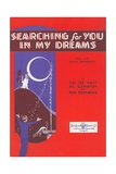 Sheet Music for Searching for You in My Dreams Giclee Print