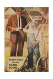 1920s American Banking Poster, Another Dollar for the Bank Book Giclee Print
