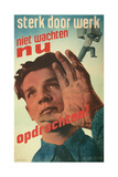 Strength Through Work, Dutch Propaganda Poster Giclee Print