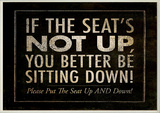 If the Seat's Not Up…Bath Wall Plaque Wood Sign