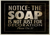 Notice: The Soap Bath Wall Plaque Wood Sign