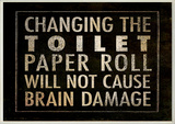 Changing The Toilet Paper…Bath Wall Plaque Wood Sign