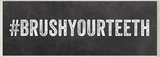 BRUSHYOURTEETH Hashtag Bath Wall Plaque Wood Sign
