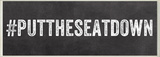 PUTTHESEATDOWN Hashtag Bath Wall Plaque Wood Sign