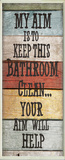 My Aim is to Keep This Bathroom Clean Wall Plaque Wood Sign