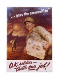 Pass the Ammunition, O.K. Soldier, That's Our Job! Poster Giclee Print by Frederic Stanley