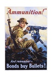 Ammunition! and Remember - Bonds Buy Bullets! Poster Giclee Print by Vincent Lynch