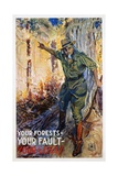 Your Forests - Your Fault - Your Loss Poster Giclee Print by James Montgomery Flagg