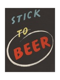 Stick to Beer Advertisement Giclee Print