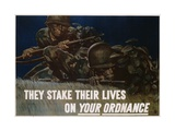 They Stake their Lives on Your Ordanance Poster Giclee Print by Harold Schmidt