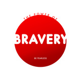 Bravery Do Good Art