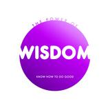 Wisdom Do Good Prints