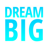 Dream Big Prints
