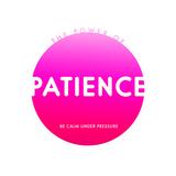 Patience Do Good Prints