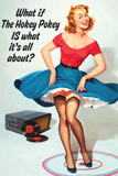 What If Hokey Pokey Is What It's All About Funny Poster Posters