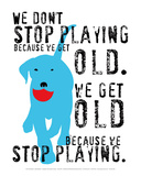 Don't Stop Playing Posters por Ginger Oliphant