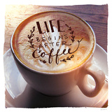 Life Begins After Coffee Print by Sue Schlabach