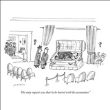 """His only request was that he be buried with his accountant."" - New Yorker Cartoon Stretched Canvas Print by Michael Maslin"