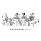 """Perkins here, representing taxes."" - New Yorker Cartoon Stretched Canvas Print by Mick Stevens"