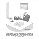 """Hi, Mr. Tepper.  This is the I.R.S.  Say, back in April, when you paid yo…"" - New Yorker Cartoon Stretched Canvas Print by J.B. Handelsman"
