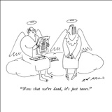 """Now that we're dead, it's just taxes."" - New Yorker Cartoon Stretched Canvas Print by Ed Arno"