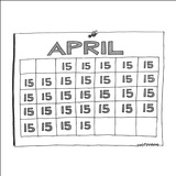 "A calendar for the month of April has ""15,"" the date tax returns are due, … - New Yorker Cartoon Stretched Canvas Print by Mick Stevens"