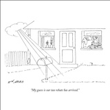 """My guess is our tax rebate has arrived."" - New Yorker Cartoon Stretched Canvas Print by Ed Arno"