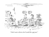 """I don't want a divorce, but I would like a gap year."" - New Yorker Cartoon Premium Giclee Print by Barbara Smaller"