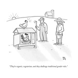 """They're organic, vegetarian, and they challenge traditional gender roles. - New Yorker Cartoon Premium Giclee Print by Paul Noth"