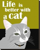 Life is Better with a Cat Stretched Canvas Print by Ginger Oliphant