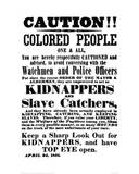Slave Catcher Warning, 1851 Giclee Print