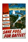 Save Fuel for Battle! Poster Giclee Print