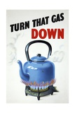 Turn That Gas Down Poster Giclee Print