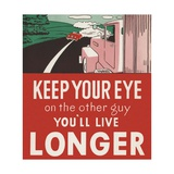 Keep Your Eye on the Other Guy, You'll Live Longer Giclee Print
