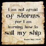 Not Afraid of Storms - Louisa May Alcott Classic Quote Affiches par Jeanne Stevenson