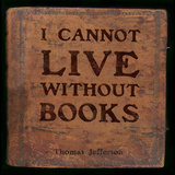 I Cannot Live - Thomas Jefferson Classic Quote Affiches par Jeanne Stevenson