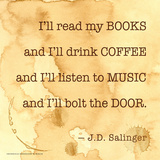 I'll Read My Books - J.D. Salinger Classic Quote Art by Jeanne Stevenson