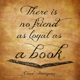 Here Is No Friend - Ernest Hemingway Classic Quote Prints by Jeanne Stevenson