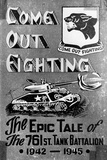 Come Out Fighting 761st Tank Battalion Archival Photo Poster Posters