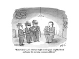 """Better idea! Let's obstruct traffic in the guy's neighborhood and make hi…"" - New Yorker Cartoon Premium Giclee Print by Tom Toro"