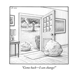 """Come back—I can change!"" - New Yorker Cartoon Premium Giclee Print by Harry Bliss"