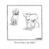 """Kennel changes a dog, Muffin."" - New Yorker Cartoon Premium Giclee Print by Matthew Diffee"