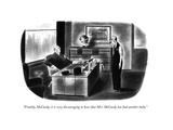 """Frankly, McCurdy, it is very discouraging to hear that Mrs. McCurdy has h…"" - New Yorker Cartoon Premium Giclee Print by Richard Taylor"