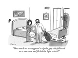 """How much are we supposed to tip the guy who followed us to our room and f…"" - New Yorker Cartoon Premium Giclee Print by Zachary Kanin"